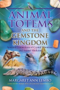 Animal Totems and the Gemstone Kingdom - Margaret Ann Lembo
